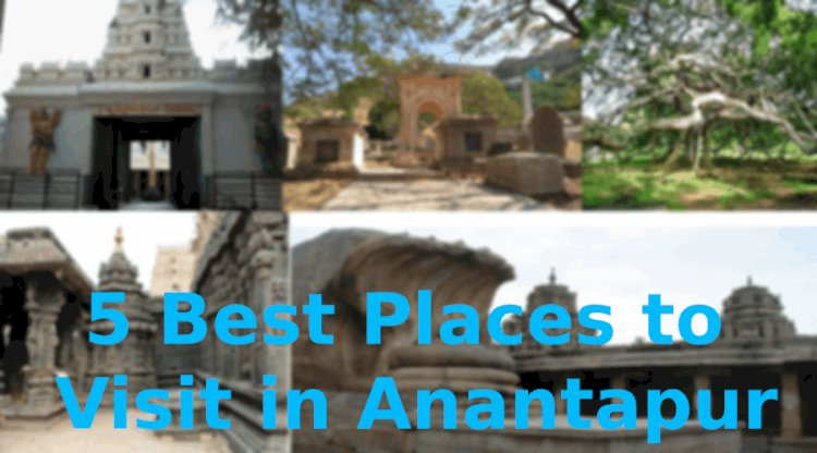 Top 5 Places in Anantapur that are a Must to Visit