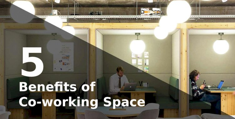 5 Benefits of Co-working Space