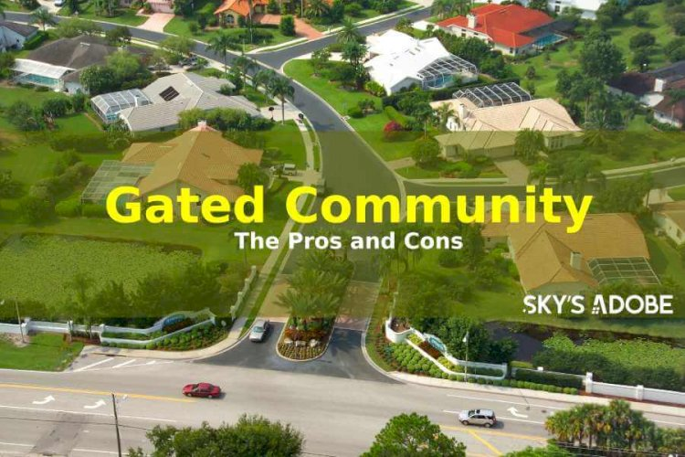 What is a Gated Community? Learn about its Pros and Cons