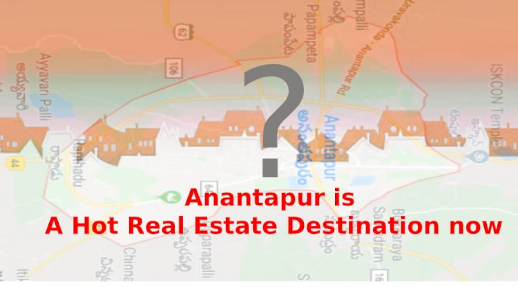 "Why ""Anantapur"" Has Become A Hot Real Estate Destination now?"