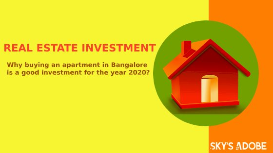 Why buying an apartment in Bangalore is a good investment for the year 2020?