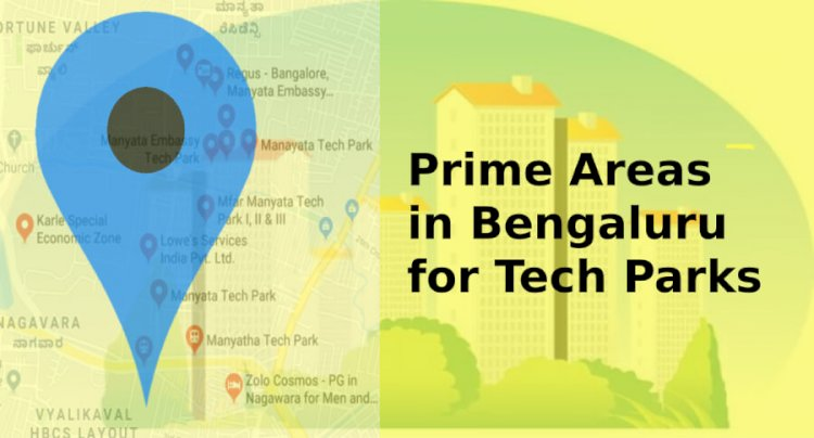 What are the Prime Areas in Bengaluru for Tech Parks?