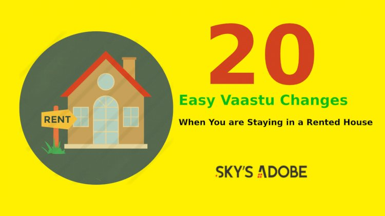 20 Easy Vaastu Changes When You are Staying in a Rented House